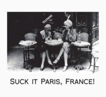 Suck it Paris, France! by thetea