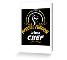IT TAKES A SPECIAL PERSON TO BE A CHEF Greeting Card