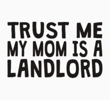 Trust Me My Mom Is A Landlord Kids Clothes