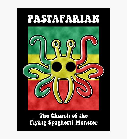 Pastafarian -- The Church of the Flying Spaghetti Monster Photographic Print
