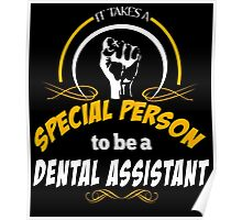 IT TAKES A SPECIAL PERSON TO BE A DENTAL ASSISTANT Poster