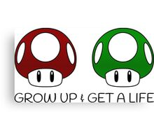 Grow Up & Get a Life Mushrooms (Black Text) Canvas Print