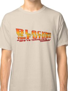 Black to the future Classic T-Shirt