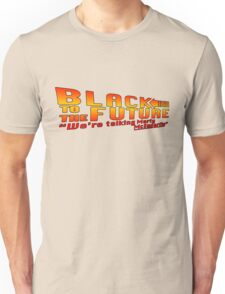 Black to the future Unisex T-Shirt