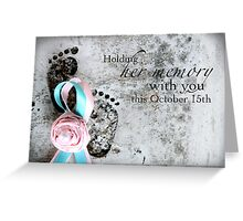 Holding Her Memory This October 15th Greeting Card