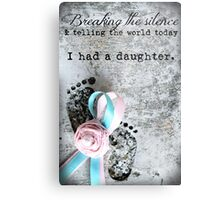 Breaking the Silence. I had a Daughter. Metal Print