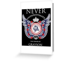 Never Underestimate The Power Of Grayson - Tshirts & Accessories Greeting Card