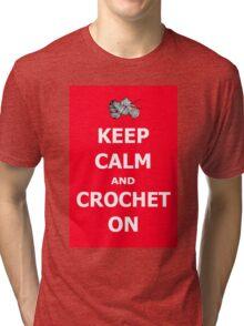 Keep calm and crochet on  Tri-blend T-Shirt