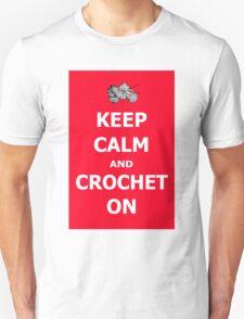 Keep calm and crochet on  Unisex T-Shirt