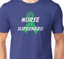 My Nurse is a Superhero - Marrow Ribbon Unisex T-Shirt