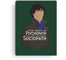 I'm not a sociopath... Canvas Print