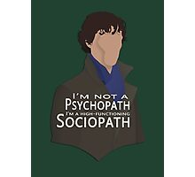 I'm not a sociopath... Photographic Print