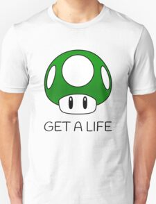 Get a Life Mushroom (Black Text) T-Shirt