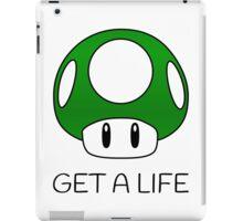 Get a Life Mushroom (Black Text) iPad Case/Skin
