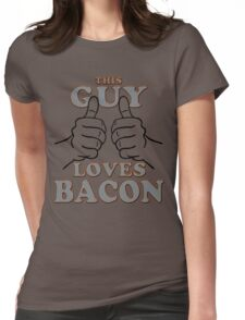 This Guy Loves Bacon Womens Fitted T-Shirt
