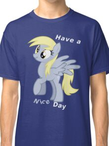 Derpy, Have a nice day Classic T-Shirt