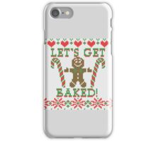 Let's Get Baked The Gingerbread Cookie Says iPhone Case/Skin