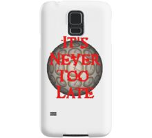 It's Never Too Late OFFICIAL Podcast Shirt Samsung Galaxy Case/Skin
