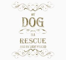 My Dog is a Rescue Kids Tee