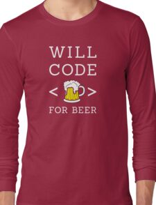 Will code for beer Long Sleeve T-Shirt