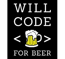 Will code for beer Photographic Print