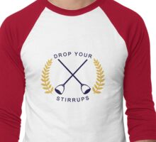 Drop Your Stirrups!  Men's Baseball ¾ T-Shirt