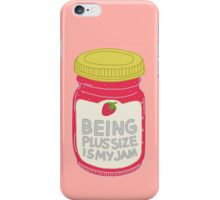 Being Plus Size is My Jam iPhone Case/Skin