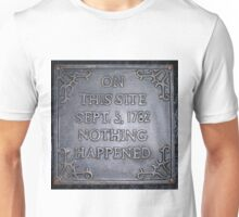 On This Site ..1782, Nothing Happened Unisex T-Shirt