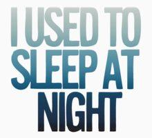 I USED TO SLEEP AT NIGHT Baby Tee