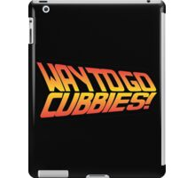 Way to go Chicago Cubs!!  iPad Case/Skin