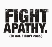 Fight Apathy (Black) by Eozen