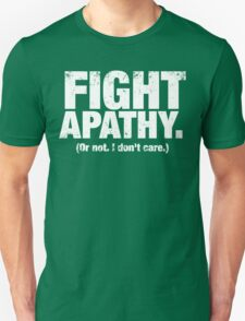 Fight Apathy (White) T-Shirt