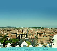 Monument to Vittorio Emanuele II - Vista of Rome by Tom Mostert