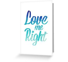 Love Me Right Blue Greeting Card