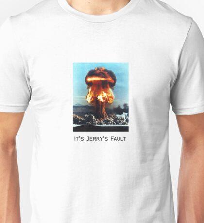 Blame it on Jerry  Unisex T-Shirt