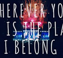 Wherever You Are is the Place I Belong #1 by Eac2310