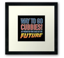 Way to Go Cubbie! As predicted  Framed Print