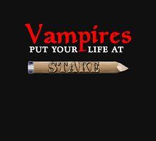 Vampires Put Your Life at Stake!! T-Shirt