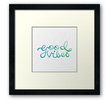 Good Vibes Framed Print