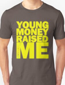 Young Money Raised Me T-Shirt