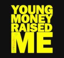 Young Money Raised Me Unisex T-Shirt