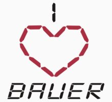 I Love Bauer by waywardtees