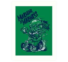 Machine of Madness Art Print
