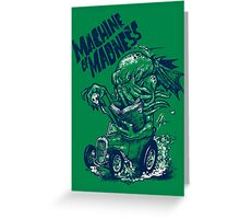 Machine of Madness Greeting Card