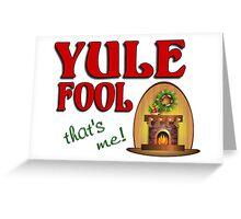 Yule Fool Greeting Card