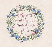 Be Still and Know - Psalm 46:10  by SimplyPut