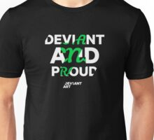 """Deviant and Proud"" Design Unisex T-Shirt"