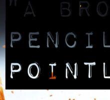 A Broken Pencil Is Pointless - SamZi Sticker