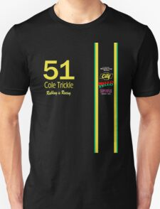 Cole Trickle Days of Thunder Rubbin is racin T-Shirt