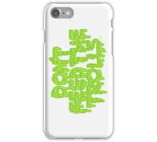 Don't Feed the Trolls iPhone Case/Skin